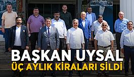 Başkan Uysal, üç aylık kiraları sildi