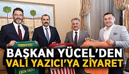 Başkan Yücel'den Vali Yazıcı'ya ziyaret