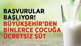 Başvurular başlıyor! Büyükşehir'den binlerce çocuğa ücretsiz süt