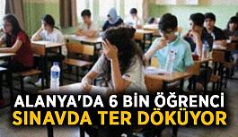 Sınav başladı! Alanya'da 6 bin öğrenci ter döküyor