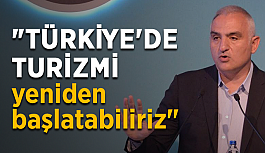 """""""Türkiye'de turizmi yeniden başlatabiliriz"""""""