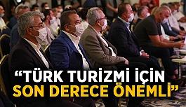 """Başkan Böcek : """"Türk turizmi için..."""