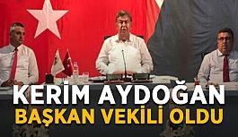 Kerim Aydoğan başkan vekili oldu