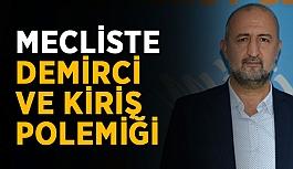 Mecliste Demirci ve Kiriş polemiği