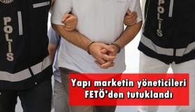 YÖNETİCİ FETÖ'DEN TUTUKLANDI