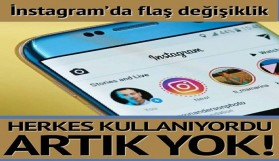 INSTAGRAM'DA O ÖZELLİK KALDIRILDI