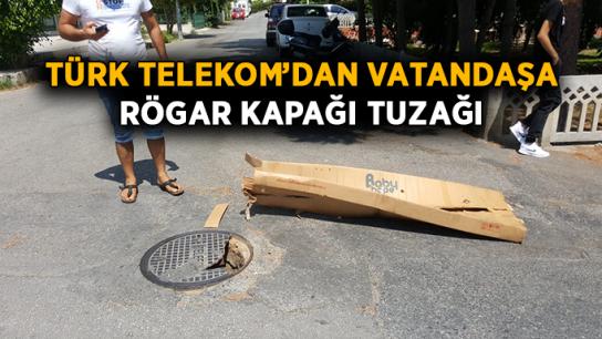 Türk Telekom'dan vatandaşa rögar kapağı tuzağı