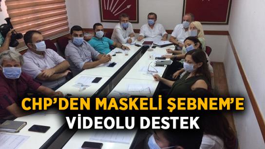 CHP'den Maskeli Şebnem'e anlamlı destek