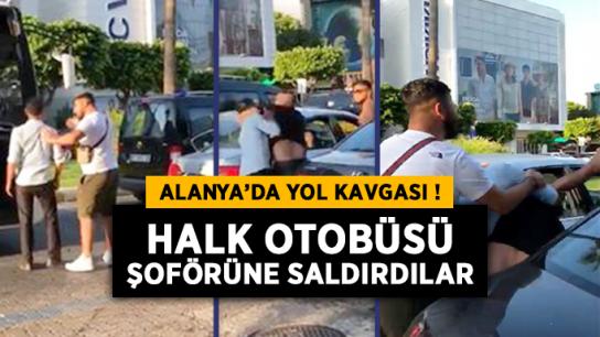 Alanya'da yol verme kavgası! Halk otobüsü şoförüne saldırdılar