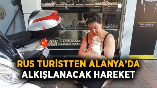 Rus turistten Alanya'da alkışlanacak hareket