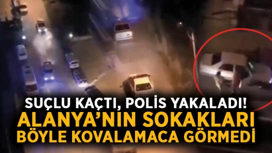 Suçlu kaçtı, polis yakaladı! Alanya'nın sokakları böyle kovalamaca görmedi