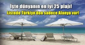 İşte dünyanın en iyi 25 plajı! Listede Alanya da var