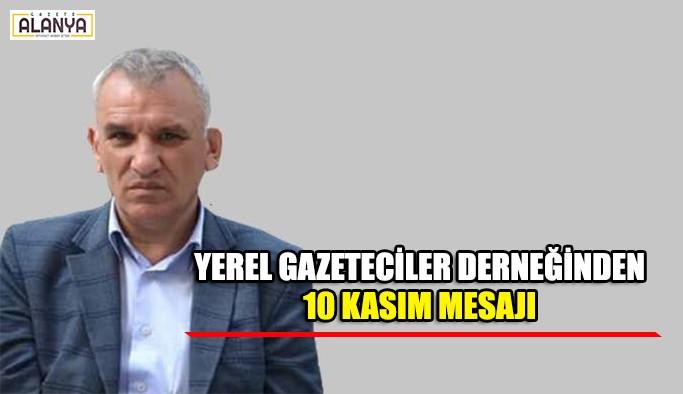 Türkiye Yerel Gazeteciler Derneğinden 10 Kasım mesajı