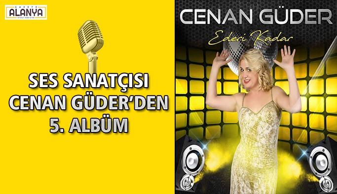 Ses Sanatçısı Cenan Güder'den 5. Albüm