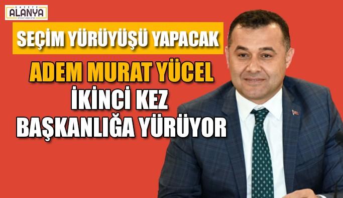 Adem Murat Yücel ikinci kez başkanlığa yürüyor