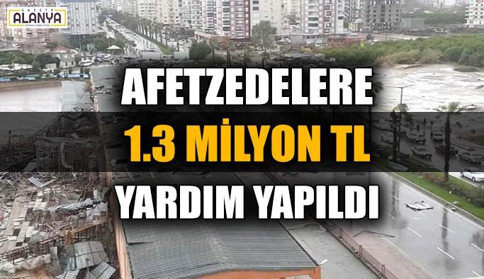 Afetzedelere 1.3 milyon TL yardım yapıldı