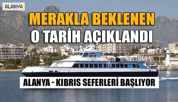 Alanya-Kıbrıs feribot seferleri başlıyor