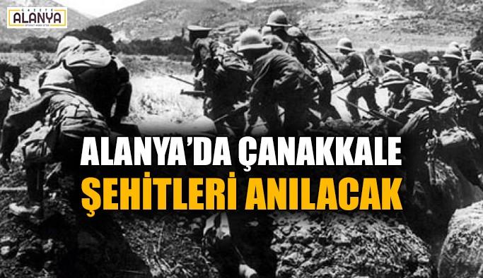 Alanya'da Çanakkale Şehitleri anılacak