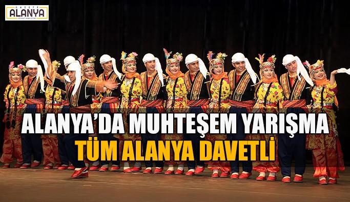 Alanya'da Halk Oyunlar Yarışması düzenlenecek