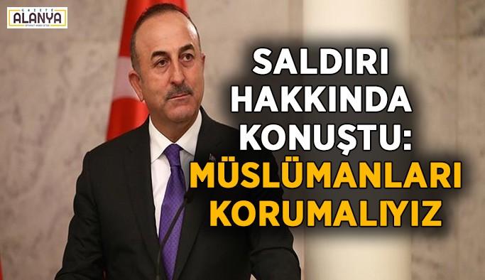 Bakan Çavuşoğlu korkunç cami saldırısı ile ilgili konuştu