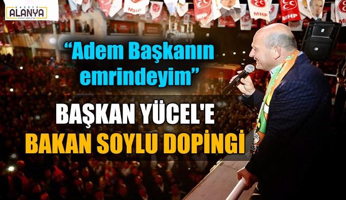 Başkan Yücel'e Bakan Soylu dopingi
