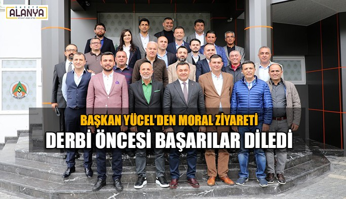 Başkan Yücel'den Alanyaspor'a moral ziyareti