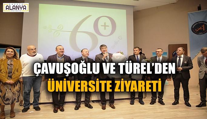 Çavuşoğlu ve Türel'den üniversite ziyareti