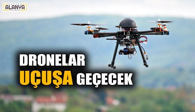 Dronelar uçuşa geçecek