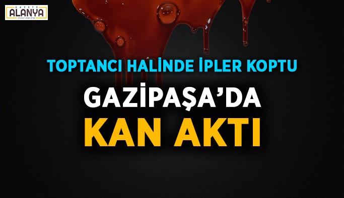 Gazipaşa'da kan aktı