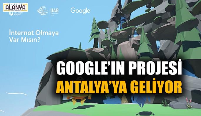Google'ın projesi Antalya'ya geliyor