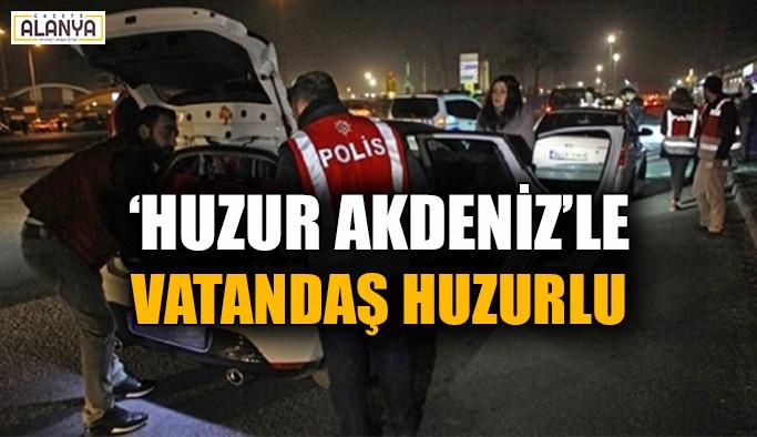 Huzur Akdeniz'le vatandaş huzurlu