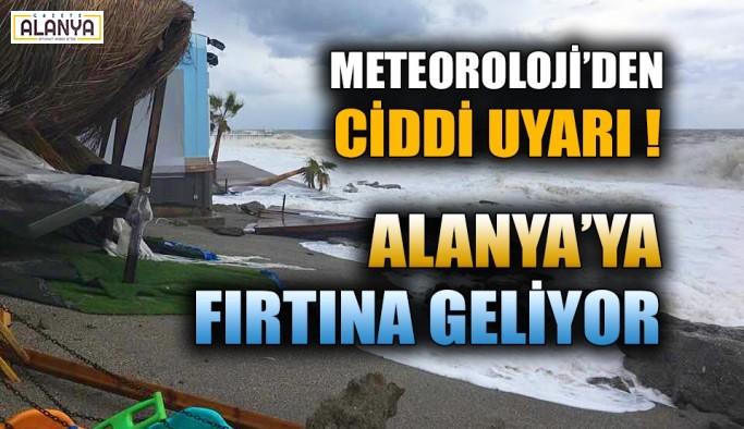 Meteoroloji'den ciddi uyarı !  Alanya'ya fırtına geliyor