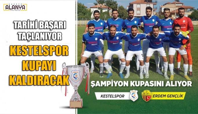 Şampiyon Kestelspor kupasını alacak