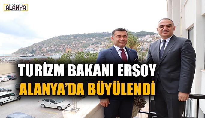 Turizm Bakanı Ersoy Alanya'da büyülendi