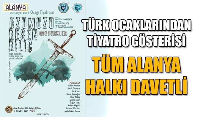 Türk Ocakları'ndan Alanya'da tiyatro gösterisi