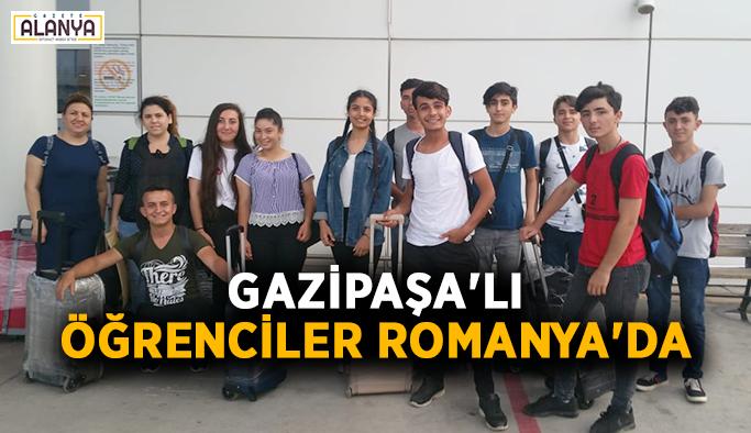 Gazipaşa'lı öğrenciler Romanya'da