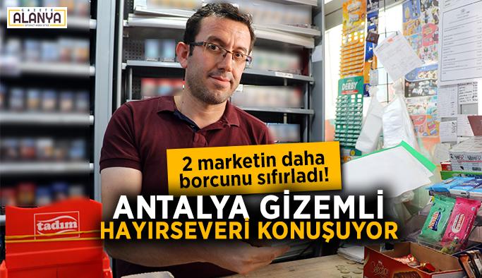 2 marketin daha borcunu sıfırladı! Antalya gizemli hayırseveri konuşuyor