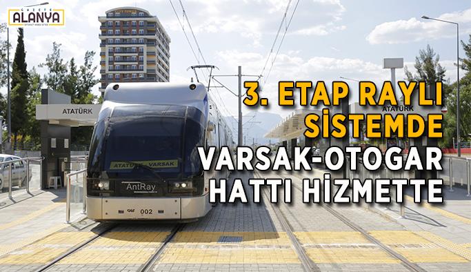 3. Etap Raylı Sistemde Varsak-Otogar hattı hizmette