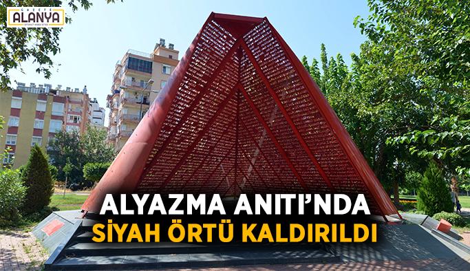 Alyazma Anıtı'nda siyah örtü kaldırıldı
