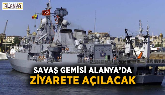 Savaş gemisi Alanya'da ziyarete açılacak