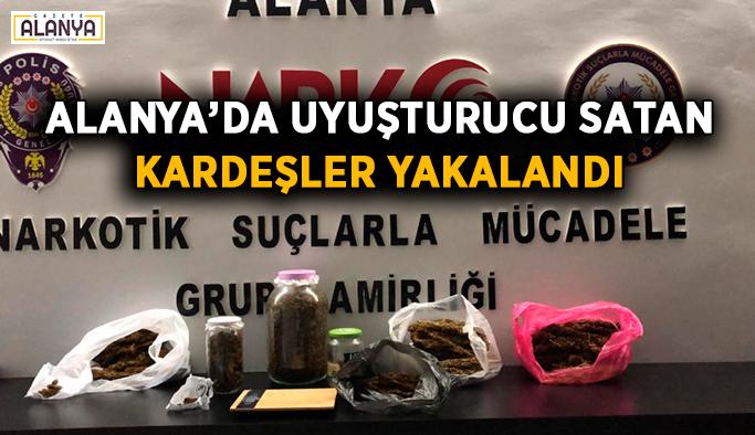 Alanya'da uyuşturucu satan kardeşler yakalandı