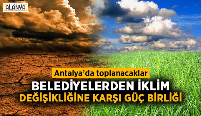 Belediyelerden iklim değişikliğine karşı güç birliği