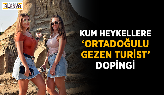 Kum heykellere 'Ortadoğulu gezen turist' dopingi