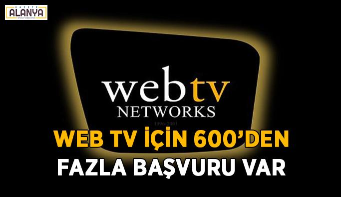 Web TV için 600'den fazla başvuru var
