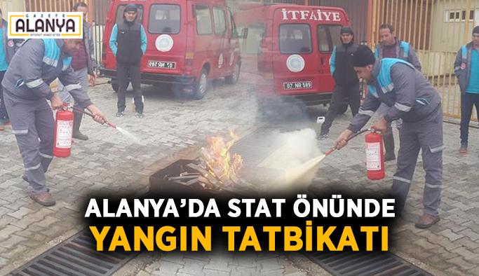 Alanya'da stat önünde yangın tatbikatı