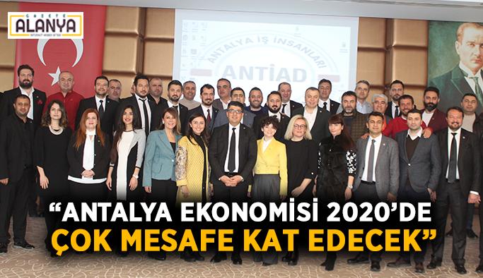 """""""Antalya ekonomisi 2020'de çok mesafe kat edecek"""""""