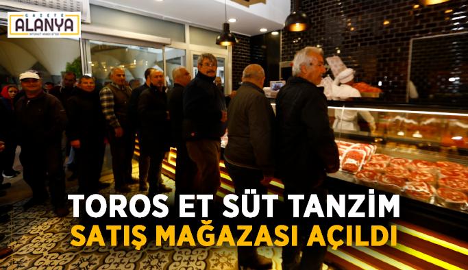 Manavgat'ta Toros Et Süt Tanzim Satış Mağazası açıldı