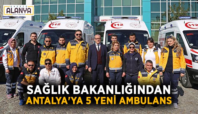 Sağlık Bakanlığından Antalya'ya 5 yeni ambulans