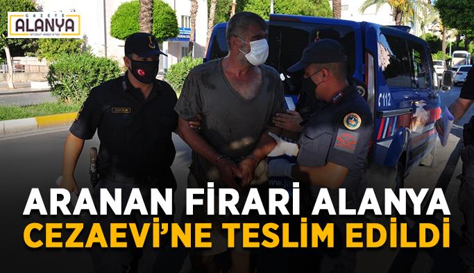 11 suçtan aranan firari Alanya Cezaevi'ne teslim edildi
