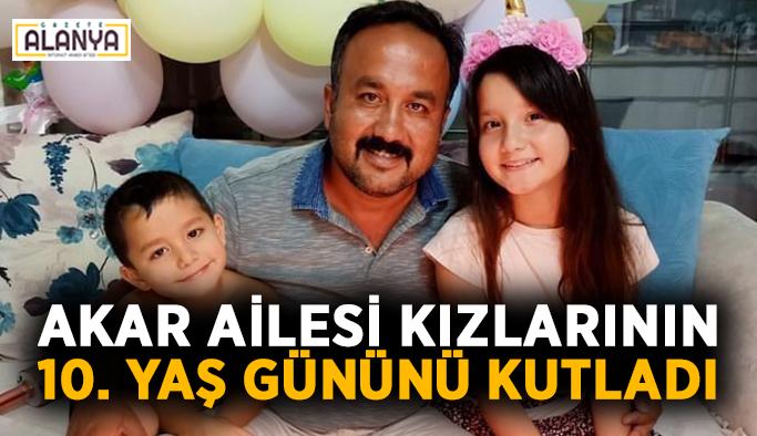 Akar ailesi kızlarının 10. yaş gününü kutladı